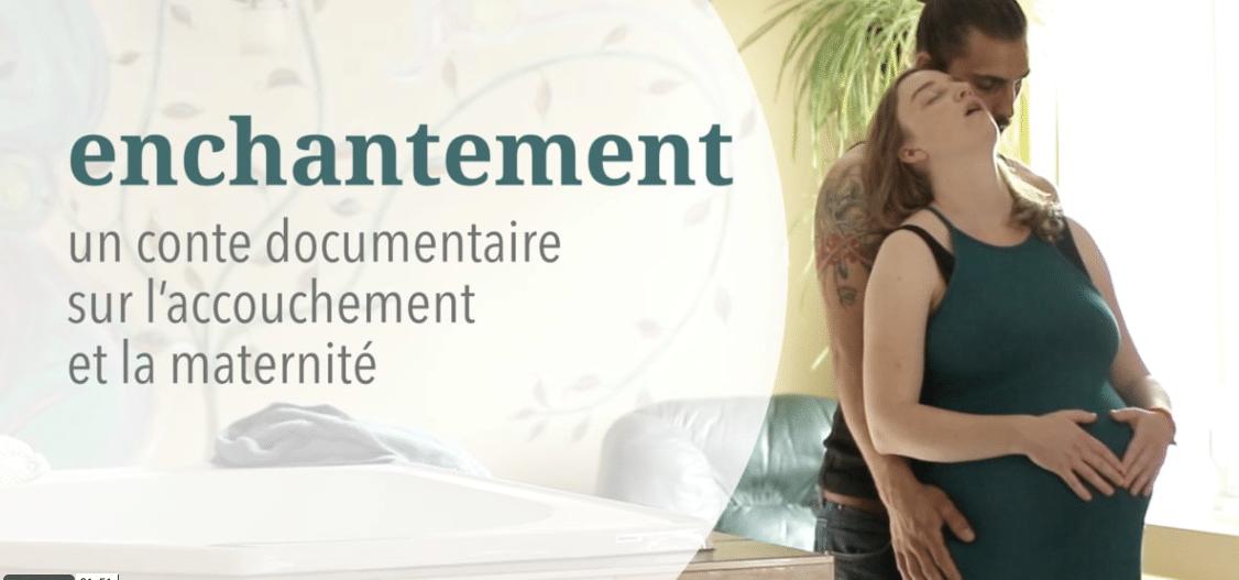 Enchantement, un conte documentaire sur la maternité
